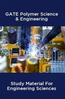GATE Polymer Science & Engineering Study Material For Engineering Sciences