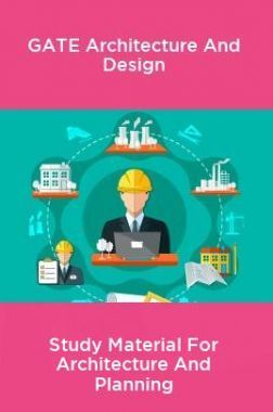 GATE Architecture And Design Study Material For Architecture And Planning