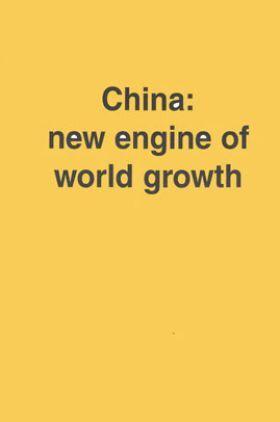 China New Engine Of World Growth