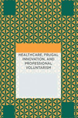 Healthcare Frugal Innovation And Professional Voluntarism