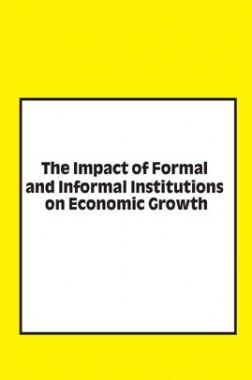 The Impact Of Formal And Informal Institutions On Economic Growth