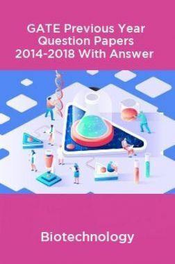GATE Previous Year Question Papers 2014-2018 With Answer Biotechnology