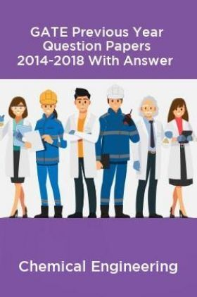 GATE Previous Year Question Papers 2014-2018 With Answer Chemical Engineering