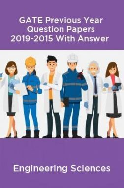 GATE Previous Year Question Papers 2019-2015 With Answer Engineering Sciences