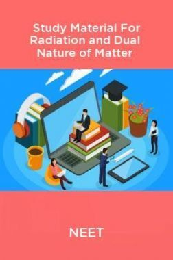 NEET Study Material For Radiation And Dual Nature Of Matter