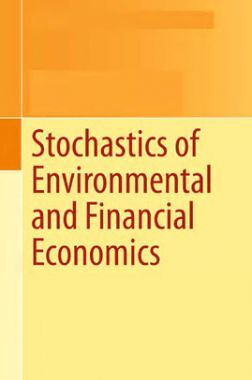 Stochastics Of Environmental And Financial Economics