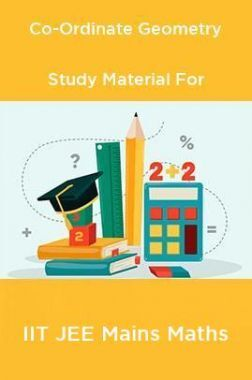 Co-Ordinate Geometry Study Material For IIT JEE Mains Maths