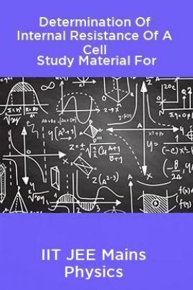 Determination Of Internal Resistance Of A Cell Study Material For IIT JEE Mains Physics