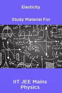 Elasticity Study Material For IIT JEE Mains Physics