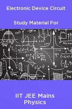 Electronic Device Circuit Study Material For IIT JEE Mains Physics