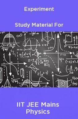 Experiment Study Material For IIT JEE Mains Physics