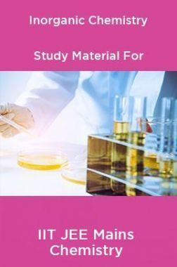 Inorganic Chemistry Study Material For IIT JEE Mains Chemistry