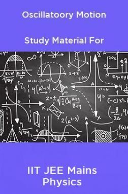 Oscillatoory Motion Study Material For IIT JEE Mains Physics