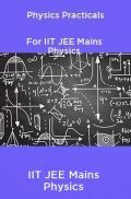 Physics Practicals For IIT JEE Mains Physics