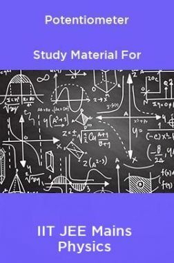 Potentiometer Study Material For IIT JEE Mains Physics