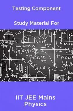 Testing Component Study Material For IIT JEE Mains Physics