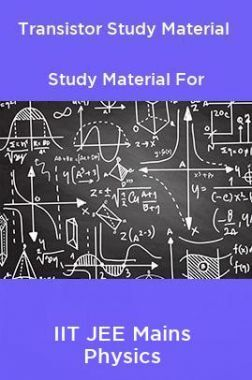 Transistor Study Material For IIT JEE Mains Physics