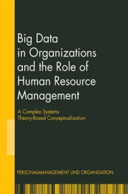 Big Data In Organizations And The Role Of Human Resources Management