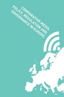 Comparative Media Policy Regulation And Governance In Europe