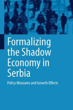 Formalizing The Shadow Economy In Serbia