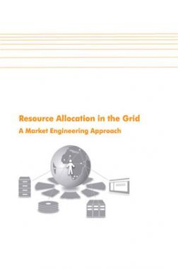 Resource Allocation In The Grid A Market Engineering Approach