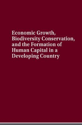 Economic Growth Biodiversity Conservation And The Formation Of Human Capital In A Developing Country