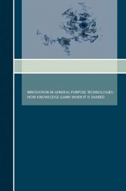 Innovation In General Porpose Technologies How Knowledge Gains When It Is Shared
