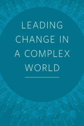 Leading Change In A Complex World
