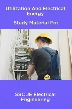 Utilization And Electrical Energy Study Material For SSC JE Electrical Engineering
