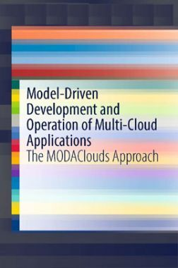 Model Driven Development And operation Of Multi Cloud Applications