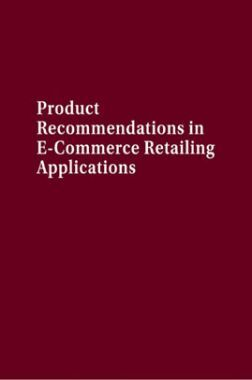 Product Recommendations In E-Commerce Retailing Applications