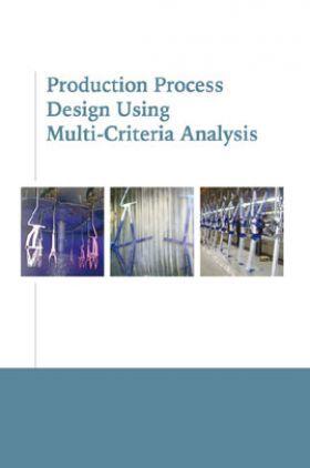 Production Process Design Using Multi Criteria Analysis
