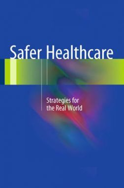 Safer Healthcare Strategies For The Real World
