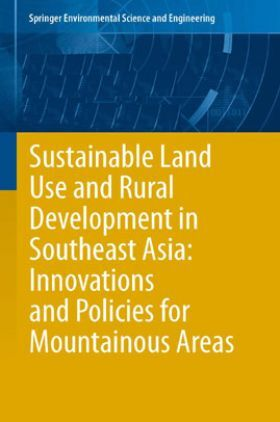 Sustainable Land Use And Rural Development In Southeast Asia Innovations And Policies For Mountainous Areas