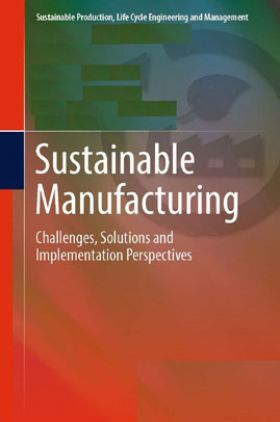 Sustainable Manufacturing Challenges Solutions And Implementation Perspectives