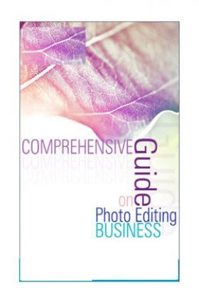 Comprehensive Guide On Photo Editing Business