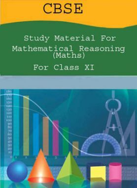 CBSE Study Material For Class-XI Mathematical Reasoning (Maths)