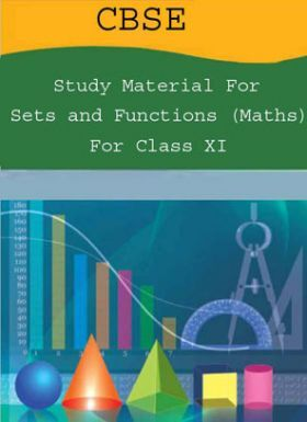 CBSE Study Material For Class-XI Sets And Functions (Maths)