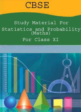 CBSE Study Material For Class-XI Statistics And Probability (Maths)
