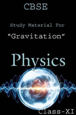 CBSE Study Material For Class-XI Gravitation (Physics)