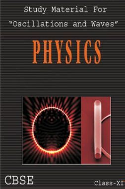 CBSE Study Material For Class-XI Oscillations And Waves (Physics)