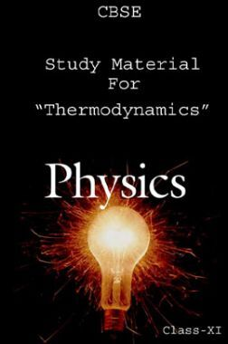 CBSE Study Material For Class-XI Thermodynamics (Physics)