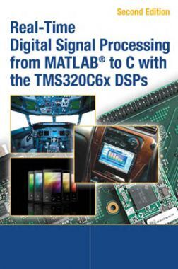 Real Time Digital Signal Processing From MATLAB To C With The TMS320C6x DSPs