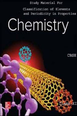 CBSE Study Material For Class-XI Classification Of Elements And Periodicity In Properties (Chemistry)