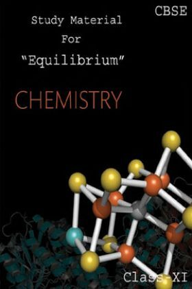 CBSE Study Material For Class-XI Equilibrium (Chemistry)