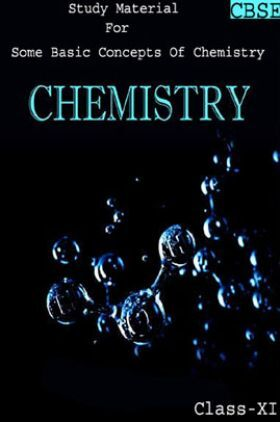 CBSE Study Material For Class-XI Some Basic Concepts Of Chemistry (Chemistry)