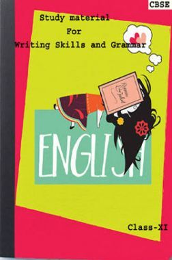 CBSE Study Material For Class-XI Writing Skills and Grammar (English)