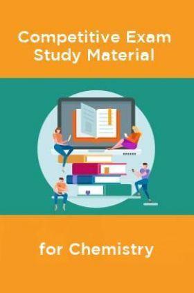 Competative Exam Study Materia  for Chemistry