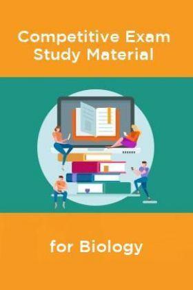 Competative Exam Study Materia  for Biology