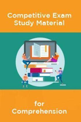 Competative Exam Study Materia  for Comprehension